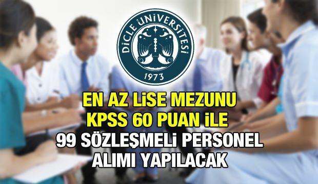 KPSS 60 puan ile Dicle Üniversitesi sözleşmeli personel alım ilanı! Son başvuru yarın!