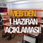 Okullar ne zaman açılacak? MEB'den 1 Haziran için kritik karar!  İlkokul, ortaokul, liseler yüz yüze...