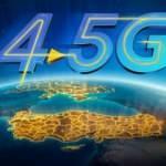 4.5 bağlantısıyla 5G deneyimi sunuyor