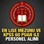 HSK KPSS 60 puan ile en az lise mezunu personel alımı yapıyor! Başvurular başladı mı?