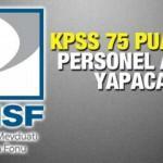 TMSF KPSS 75 puan ile personel alımı! Başvuru ne zaman sona erecek?