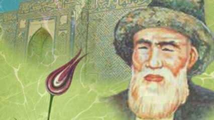 Hace Ahmet Yesevi kimdir? Hace Ahmet Yesevi hayatı ve eserleri