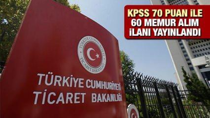 Ticaret Bakanlığı KPSS 70 puan ile 60 memur alımı yapacak! Başvurular online olarak başladı...