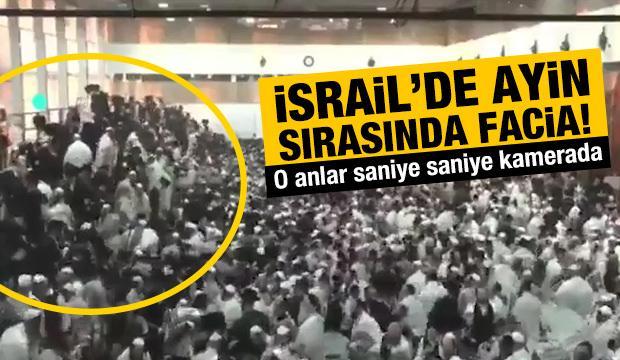 İsrail'de ayin sırasında facia!