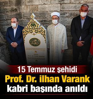 15 Temmuz şehidi Prof. Dr. İlhan Varank kabri başında anıldı