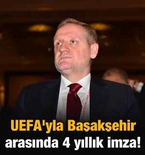 UEFA'yla Başakşehir arasında 4 yıllık imza!