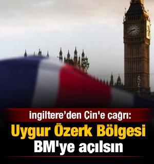 İngiltere'den Çin'e çağrı: Uygur Özerk Bölgesi BM'ye açılsın