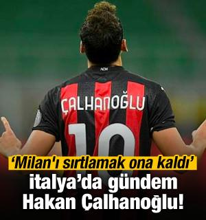 İtalya'da gündem Hakan! 'Milan'ı sırtlamak ona kaldı'