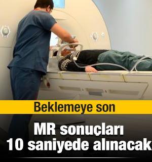 MR sonuçları artık 10 saniyede alınacak