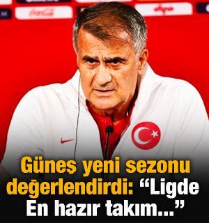 Şenol Güneş: En hazır Galatasaray görünüyor