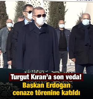 Başkan Erdoğan Turgut Kıran'ın cenaze törenine katıldı