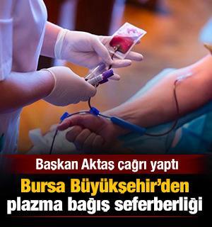 Bursa Büyükşehir'den plazma bağış seferberliği