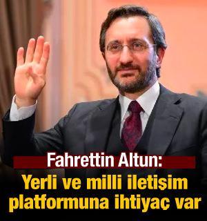 Fahrettin Altun: Yerli ve milli iletişim platformlarının güçlendirilmesine ihtiyacımız var