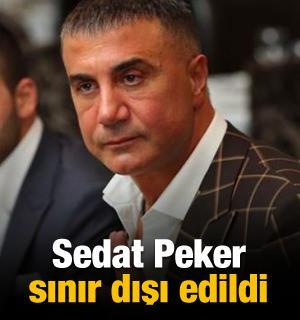 Sedat Peker sınır dışı edildi