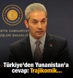 Türkiye'den Yunanistan'a cevap: Trajikomik...