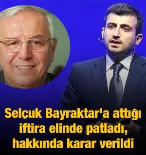 Selçuk Bayraktar'a attığı iftira elinde patladı, mahkeme kararını verdi