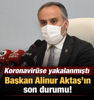 Koronavirüse yakalanan Bursa Büyükşehir Belediye Başkanı Aktaş'ın son durumu