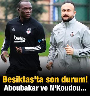 Beşiktaş'ta son dakika! Aboubakar ve N'Koudou...