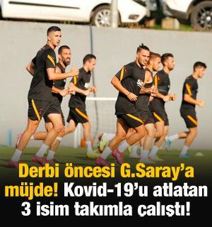 Galatasaray'da koronavirüsü atlatan 3 isim takımla çalıştı!