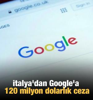 İtalya'dan Google'a 120 milyon dolarlık ceza