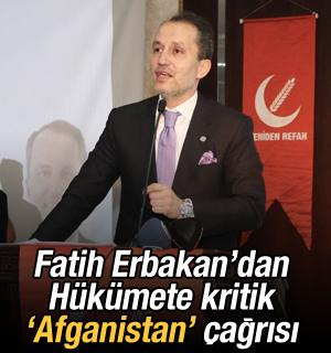 Fatih Erbakan'dan Hükümete kritik 'Afganistan' çağrısı