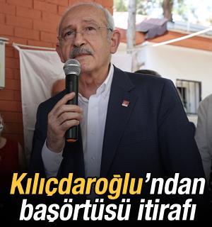 Kılıçdaroğlu'ndan başörtüsü itirafı: En büyük sorun yaptık!