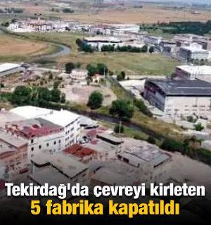 Tekirdağ'da 5 fabrika ve 6 plaj kapatıldı