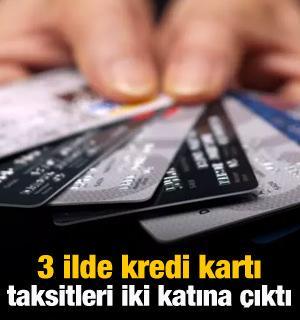 3 ilde kredi kartı taksitleri iki katına çıktı