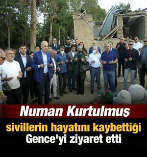 Numan Kurtulmuş, sivillerin hayatını kaybettiği Gence'yi ziyaret etti