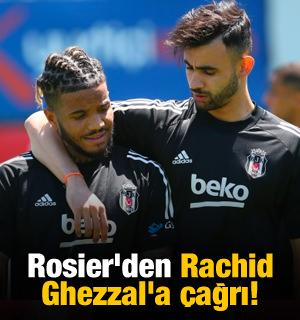 Rosier'den Rachid Ghezzal'a çağrı!