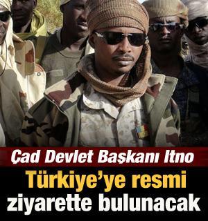 Çad Devlet Başkanı Itno, yarın Türkiye'ye resmi ziyarette bulunacak